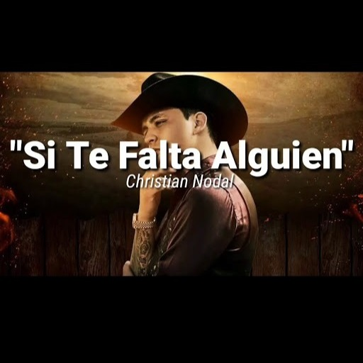 Si Te Falta Alguien Lyrics And Music By Christian Nodal Arranged By Antonio Twbv