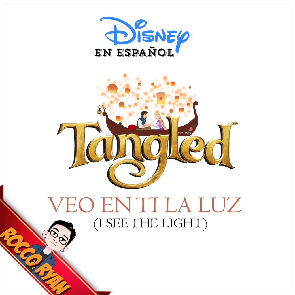 Veo En Ti La Luz I See The Light Lyrics And Music By Disney S Tangled Enredados Arranged By Roccoryan