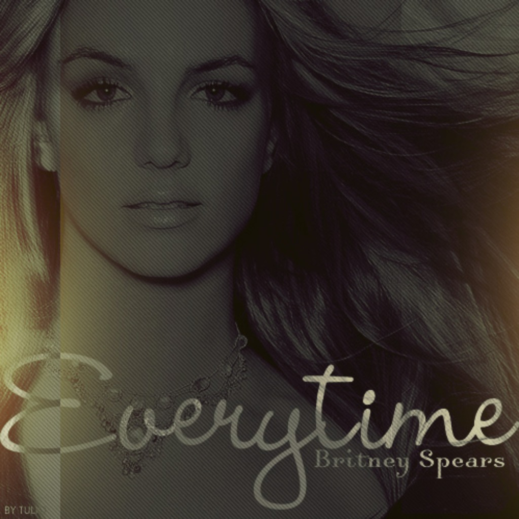 Everytime Lyrics And Music By Britney Spears Arranged By Angel Vix