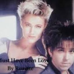 Love Song Lyrics For It Must Have Been Love Roxette 10