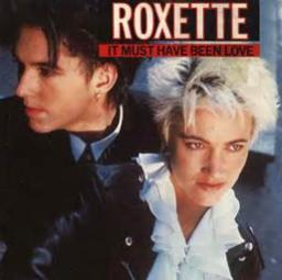Roxette It Must Have Been Love Sheet Music