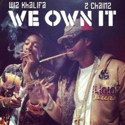 We Own It Lyrics And Music By 2 Chainz Wiz Khalifa Arranged By Elsahernandez279