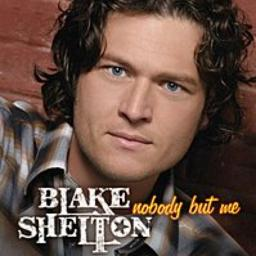 Nobody But Me Lyrics And Music By Blake Shelton Arranged By Condit Family Yes i gonna philly, i'm doin'. smule