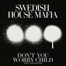 Don T You Worry Child Lyrics And Music By Swedish House Mafia Arranged By Luanacrst