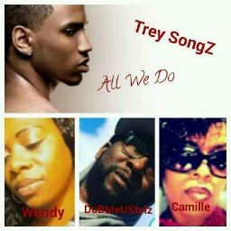 All We Do Lyrics And Music By Trey Songz Arranged By Ibe Deonta