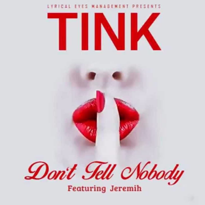 Don T Tell Nobody Lyrics And Music By Tink Ft Jeremih Arranged By Balloonass Find more of tink lyrics. don t tell nobody lyrics and music by
