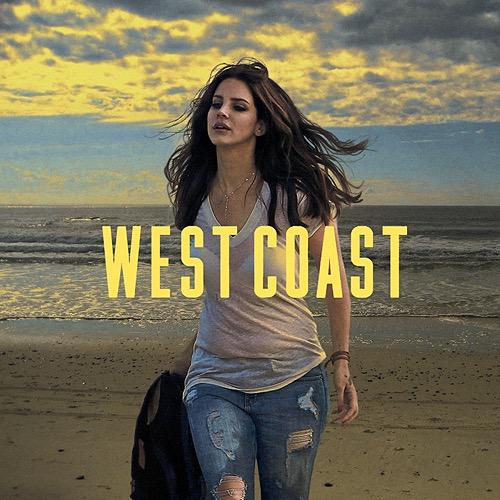 West Coast Lyrics And Music By Lana Del Rey Arranged By Ultraviolenttim