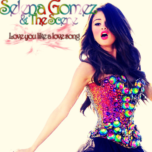 Love You Like A Love Song Lyrics And Music By Selena Gomez The Scene Arranged By Anaviiana