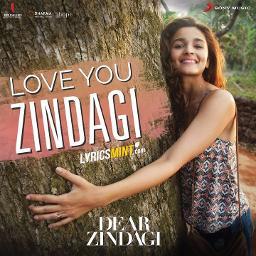Love You Zindagi - Dear Zindagi - Lyrics and Music by Jasleen Kaur Royal &  Amit Trivedi arranged by Singh_Deep