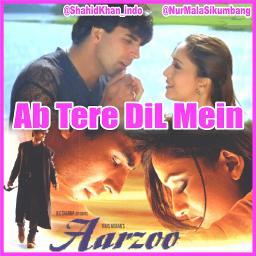 Ab Tere DiL Mein Hum Aa Gaye To 100% CLEAR - Lyrics and Music by Ost.  Aarzoo (Akshay Kumar, Saif ALi Khan, Madhuri Dixit) arranged by  ShahidKhan_indo