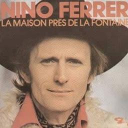 La Maison Pres De La Fontaine - Lyrics and Music by Nino Ferrer