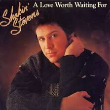 A Love Worth Waiting For Lyrics And Music By Shakin Stevens Arranged By Cleopet