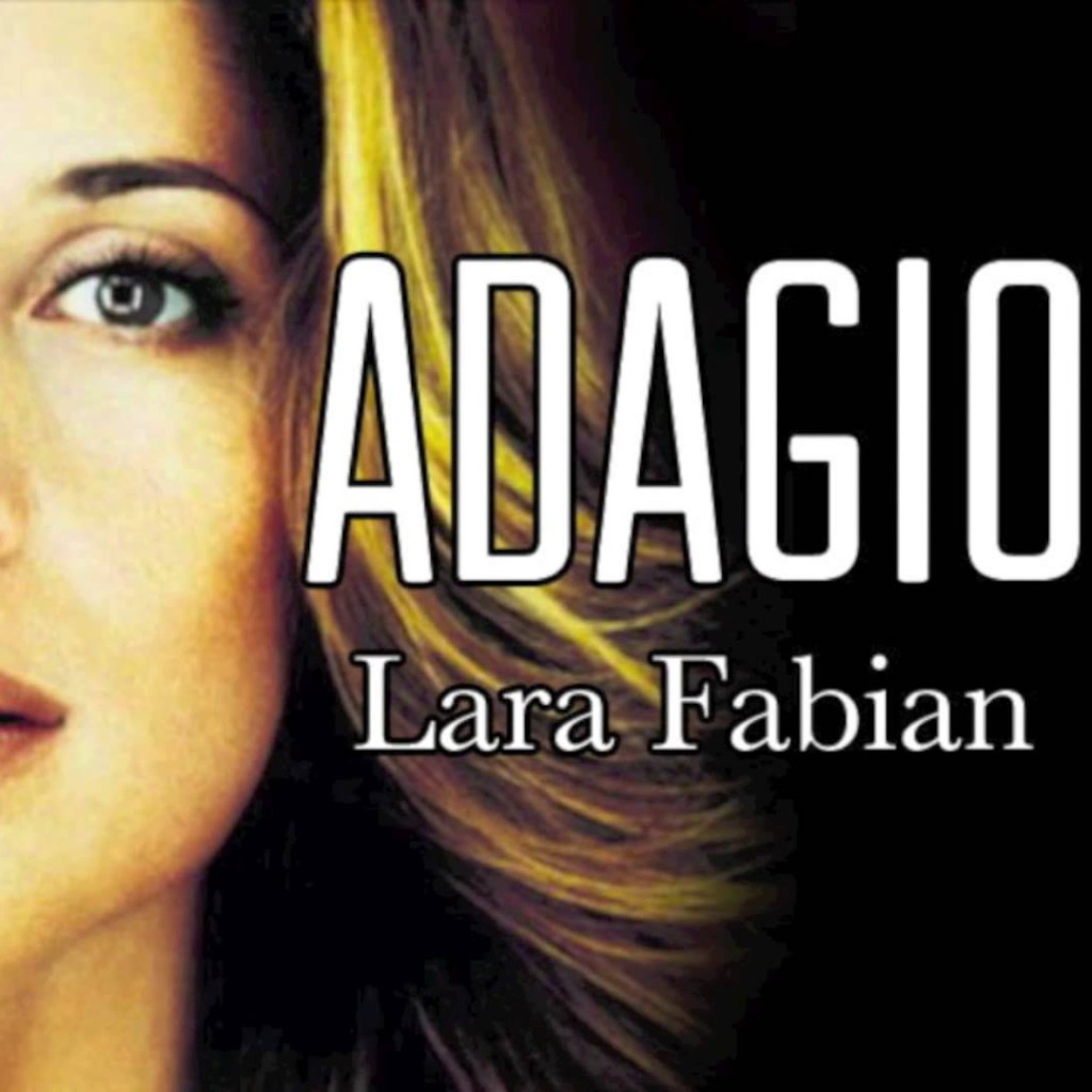 Adagio - Lyrics and Music by Lara Fabian arranged by _Sweet_girl_16