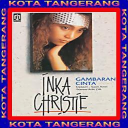 Gambaran Cinta Inka Christie Original Lyrics And Music By Inka Christie Arranged By Ipunk 1810