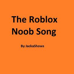 The Roblox Noob Song Lyrics And Music By The Noob Song What