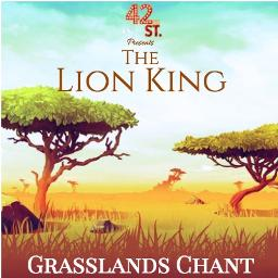Grasslands Chant Lyrics And Music By The Lion King Arranged By 42ndst