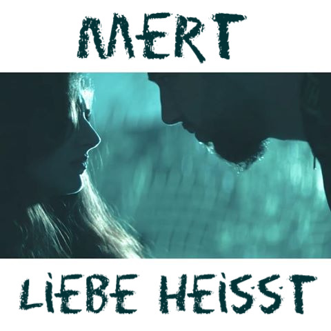Liebe Heisst Lyrics And Music By Mert Arranged By Labuena