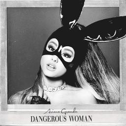 Dangerous Woman - Lyrics and Music by Ariana Grande arranged by Smule