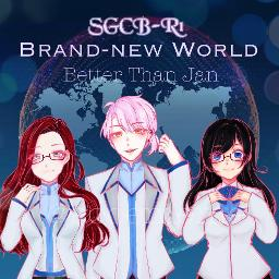 Sgcb R1 Brand New World Better Than Jan Lyrics And Music By Gakusen Toshi Asterisk Opening 学戦都市アスタリスク Op Arranged By Soooppoar