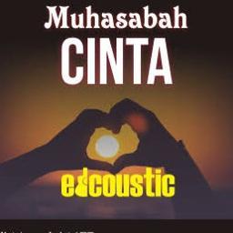 Muhasabah Cinta Lyrics And Music By Edcoustic Arranged By Bara 86
