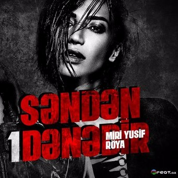 Senden Bir Denedir Lyrics And Music By Roya Miri Yusif Arranged By Isthatvasifaliev