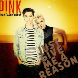 Just Give Me A Reason Lyrics And Music By P Nk Ft Nate Ruess Arranged By Nan0 2019