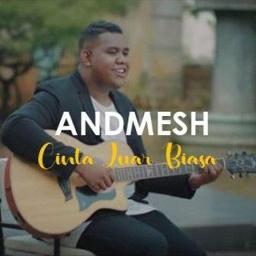 Cinta Luar Biasa Lyrics And Music By Andmesh Arranged By Esys Emofza