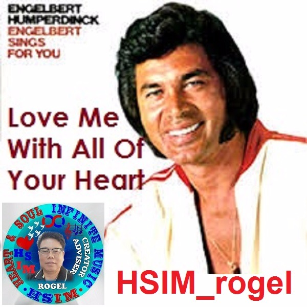 Love Me With All Of Your Heart Lyrics And Music By Engelbert Humperdinck Arranged By Hsim Rogel