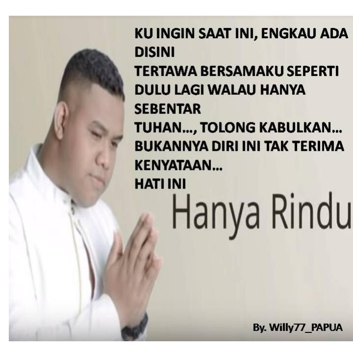 Hanya Rindu Lyrics And Music By Andmesh Arranged By Willy77 Papua