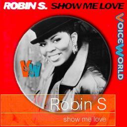Show Me Love ⚔VW⚔ - Lyrics and Music by Robin S [Original